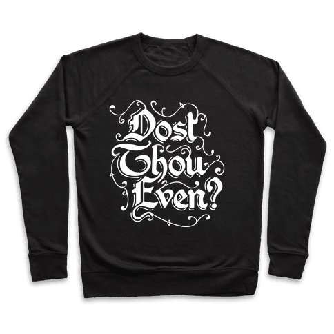 Dost Thou Even? Pullover