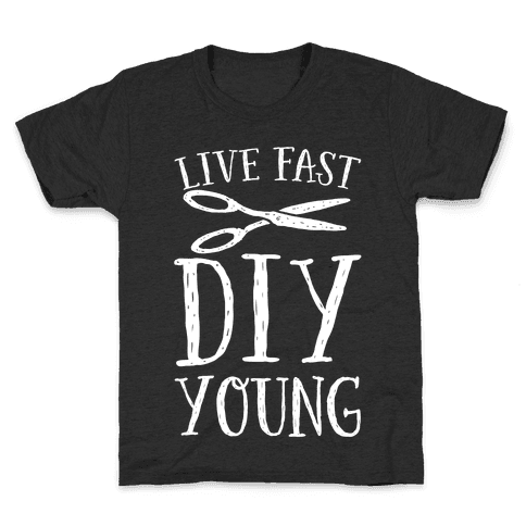 Live Fast DIY Young Kids T-Shirt