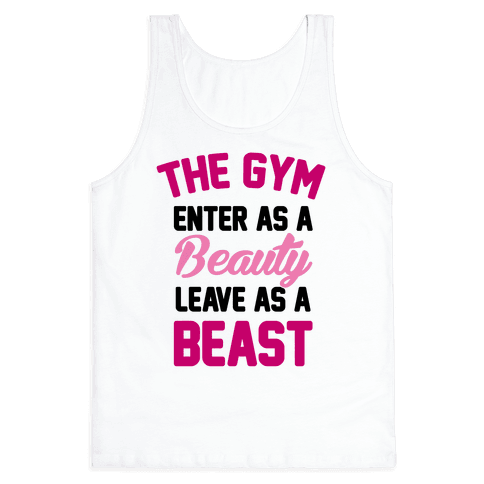 The Gym: Enter As A Beauty Leave As A Beast