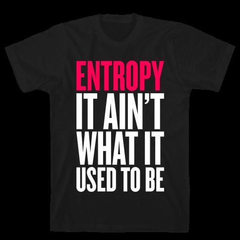 Entropy Mens T-Shirt