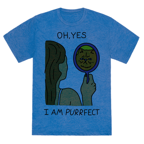 Oh Yes I Am Purrfect - T-Shirt - HUMAN