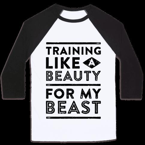 Training Like A Beauty For My Beast Baseball Tee