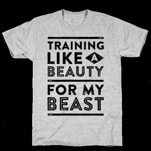 Training Like A Beauty For My Beast Mens T-Shirt