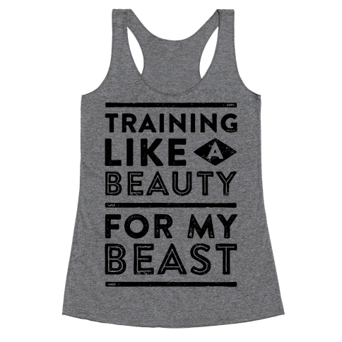 Training Like A Beauty For My Beast Racerback Tank Top