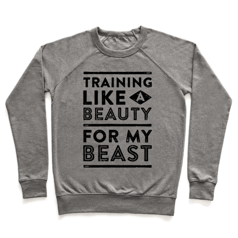 Training Like A Beauty For My Beast Pullover