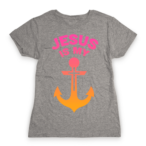 Jesus is My Anchor Womens T-Shirt