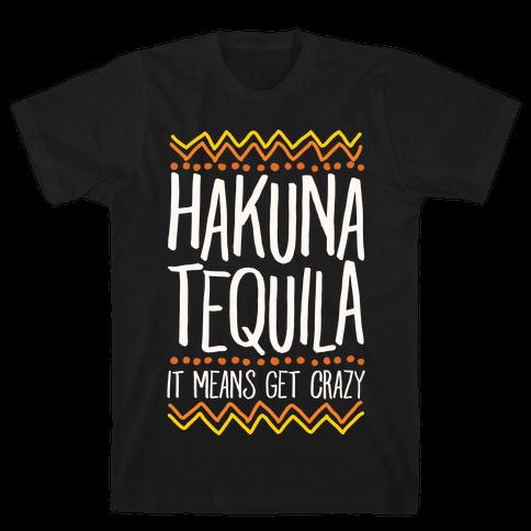 Hakuna Tequila Mens T-Shirt