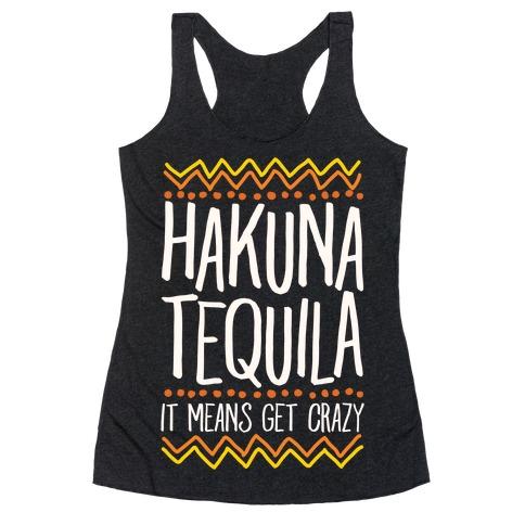Hakuna Tequila Racerback Tank Top