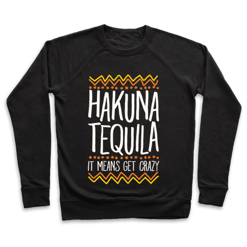Hakuna Tequila Pullover