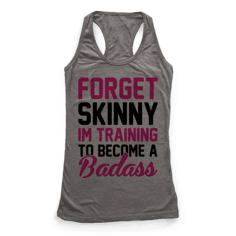 Forget Skinny I'm Training To Be A Badass
