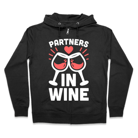Partners In Wine Zip Hoodie