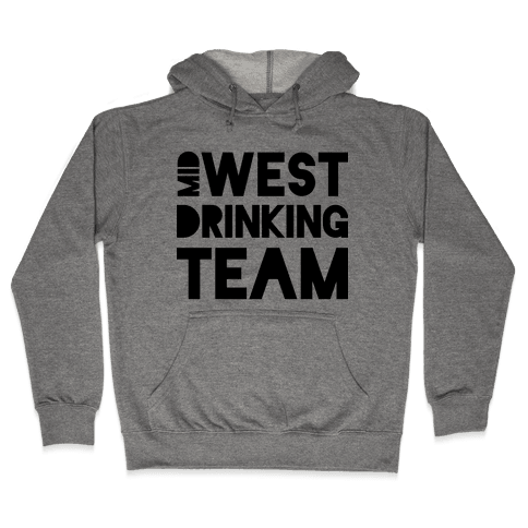 Midwest Drinking Team Hooded Sweatshirt
