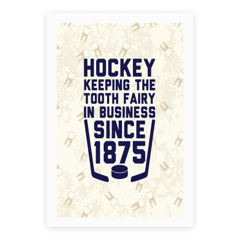 Hockey: Keeping The Tooth Fairy In Business Poster