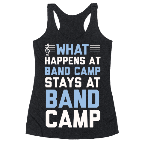 What Happens At Band Camp Stays At Band Camp Racerback Tank Top