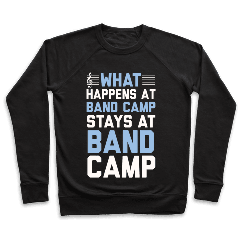 What Happens At Band Camp Stays At Band Camp Pullover