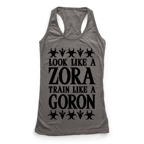 Look Like A Zora Train Like A Goron Racerback Tank Top