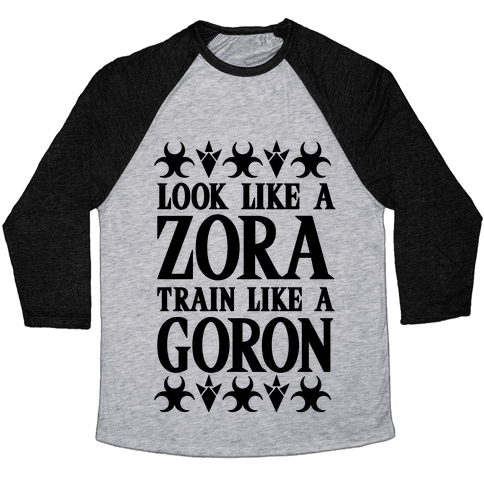 Look Like A Zora Train Like A Goron Baseball Tee