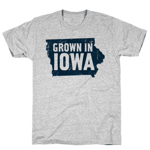 Grown in Iowa Mens T-Shirt