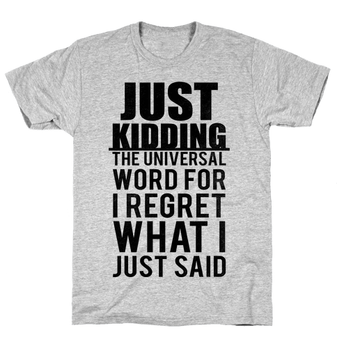 Just Kidding (Tank) Mens T-Shirt