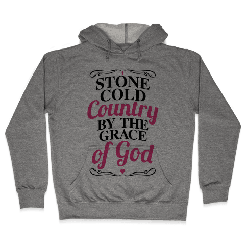 Stone Cold Country By The Grace Of God Hooded Sweatshirt