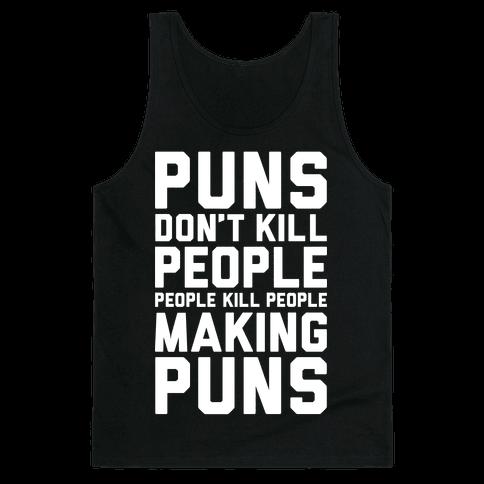 Puns Don't Kill People Tank Top