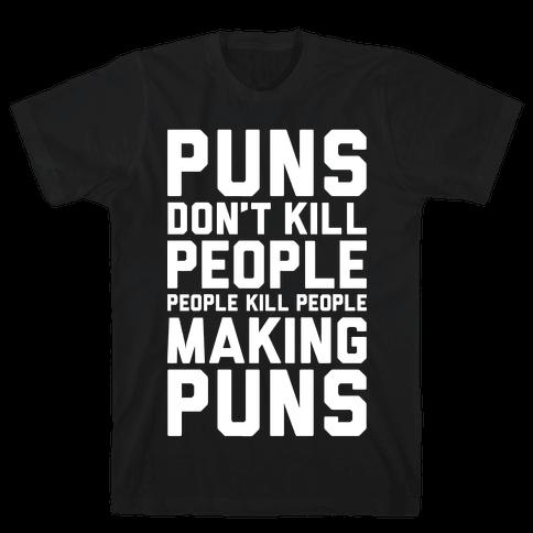 Puns Don't Kill People Mens T-Shirt