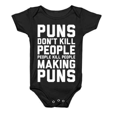 Puns Don't Kill People Baby Onesy