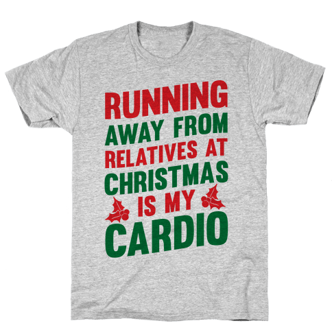 Running Away From Relatives At Christmas Is My Cardio Mens T-Shirt
