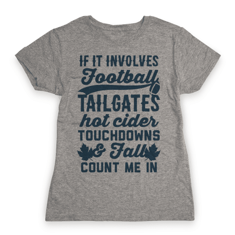 If It Involves Football Count Me In Womens T-Shirt
