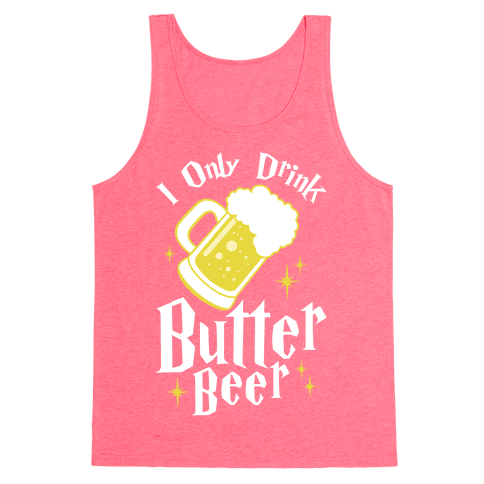 I Only Drink Butterbeer Tank Top