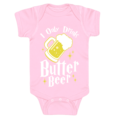 I Only Drink Butterbeer Baby Onesy