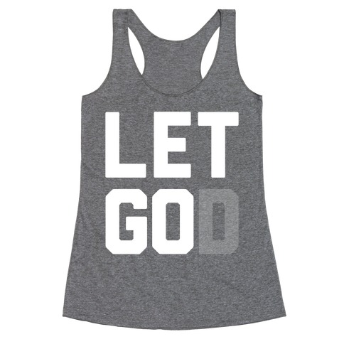 Let God Racerback Tank Top