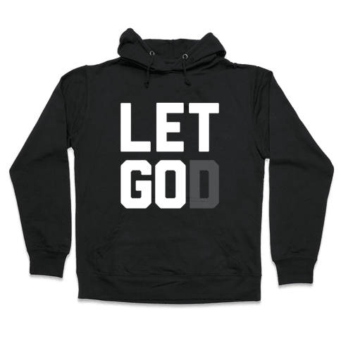 Let God Hooded Sweatshirt