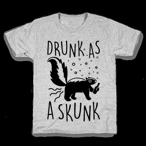 Drunk As A Skunk Kids T-Shirt