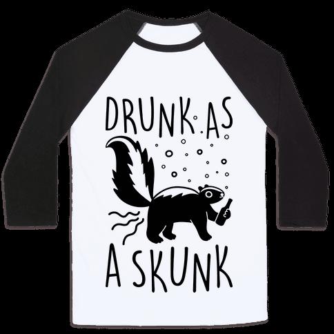 Drunk As A Skunk Baseball Tee