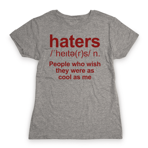 Haters Definition Womens T-Shirt