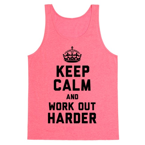 Keep Calm and Work Out Harder (Neon Tank) Tank Top