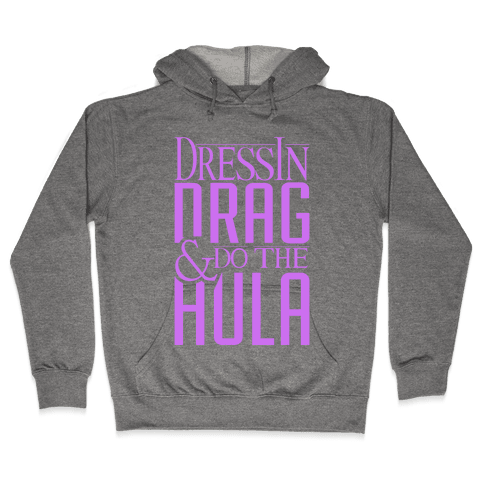 Drag Queen Hula Hooded Sweatshirt