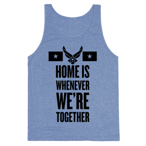 Home Is Whenever We're Together (Air Force) Tank Top