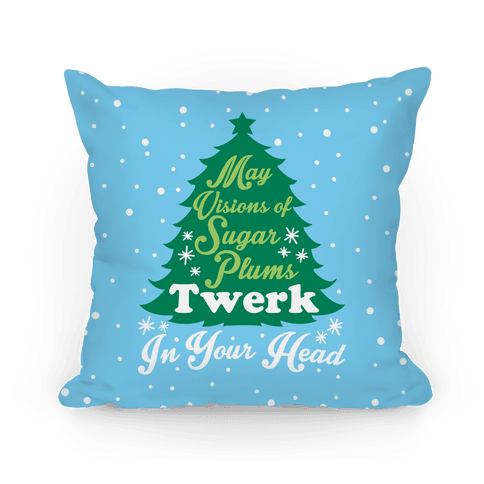 Sugar Plum Twerk Pillow