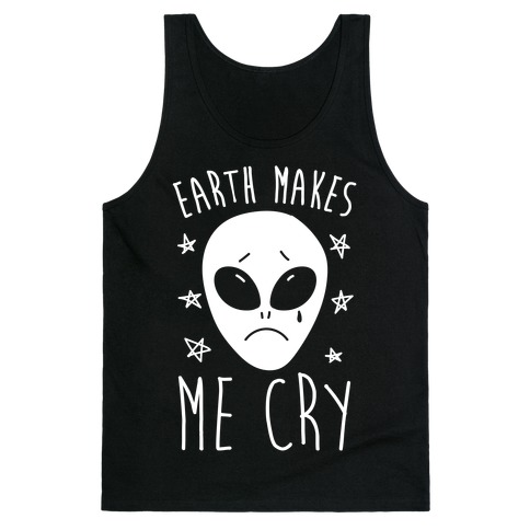 Earth Makes Me Cry Tank Top