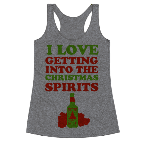 I Love Getting Into the Christmas Spirits Racerback Tank Top