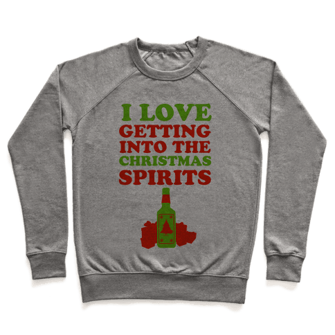 I Love Getting Into the Christmas Spirits Pullover