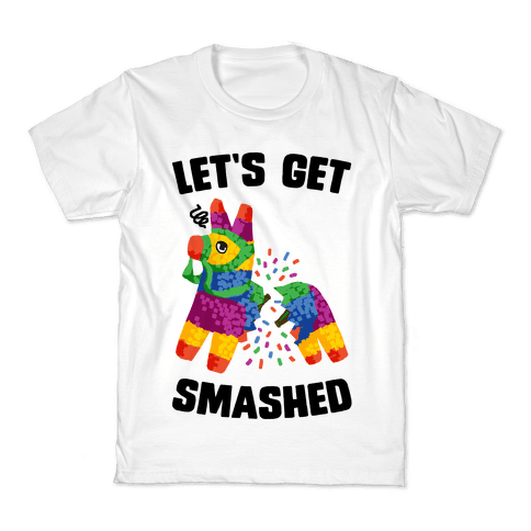 Let's Get Smashed Kids T-Shirt