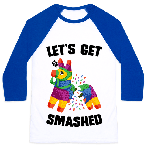 Let's Get Smashed Baseball Tee