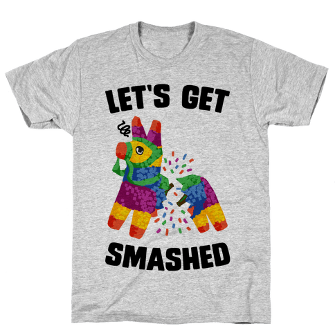 Let's Get Smashed Mens T-Shirt