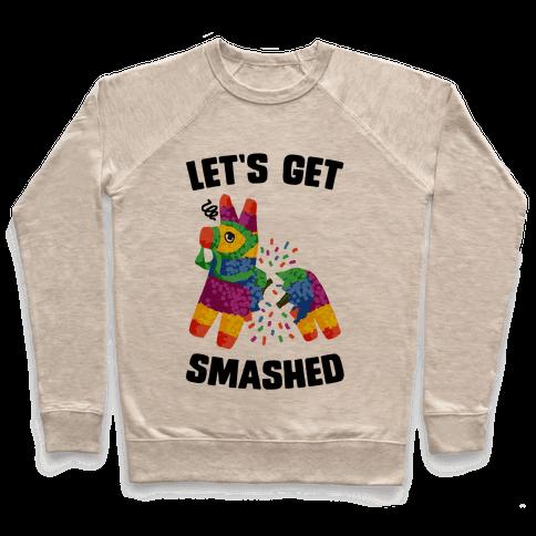 Let's Get Smashed Pullover