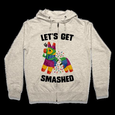 Let's Get Smashed Zip Hoodie