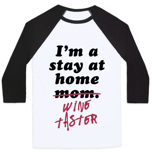 Stay at Home Wine Taster Baseball Tee