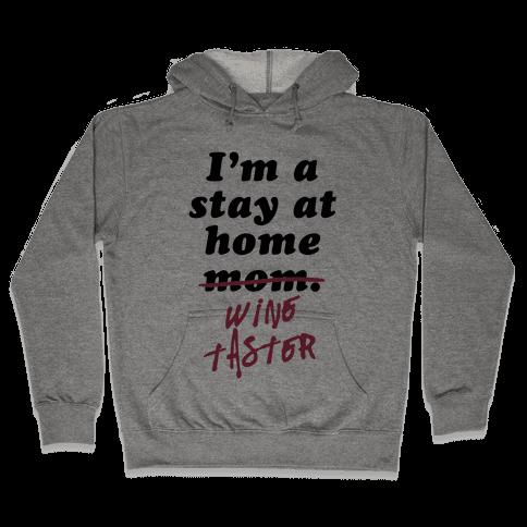 Stay at Home Wine Taster Hooded Sweatshirt
